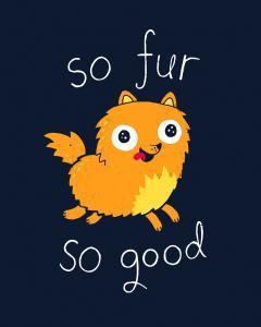 So Fur So Good
